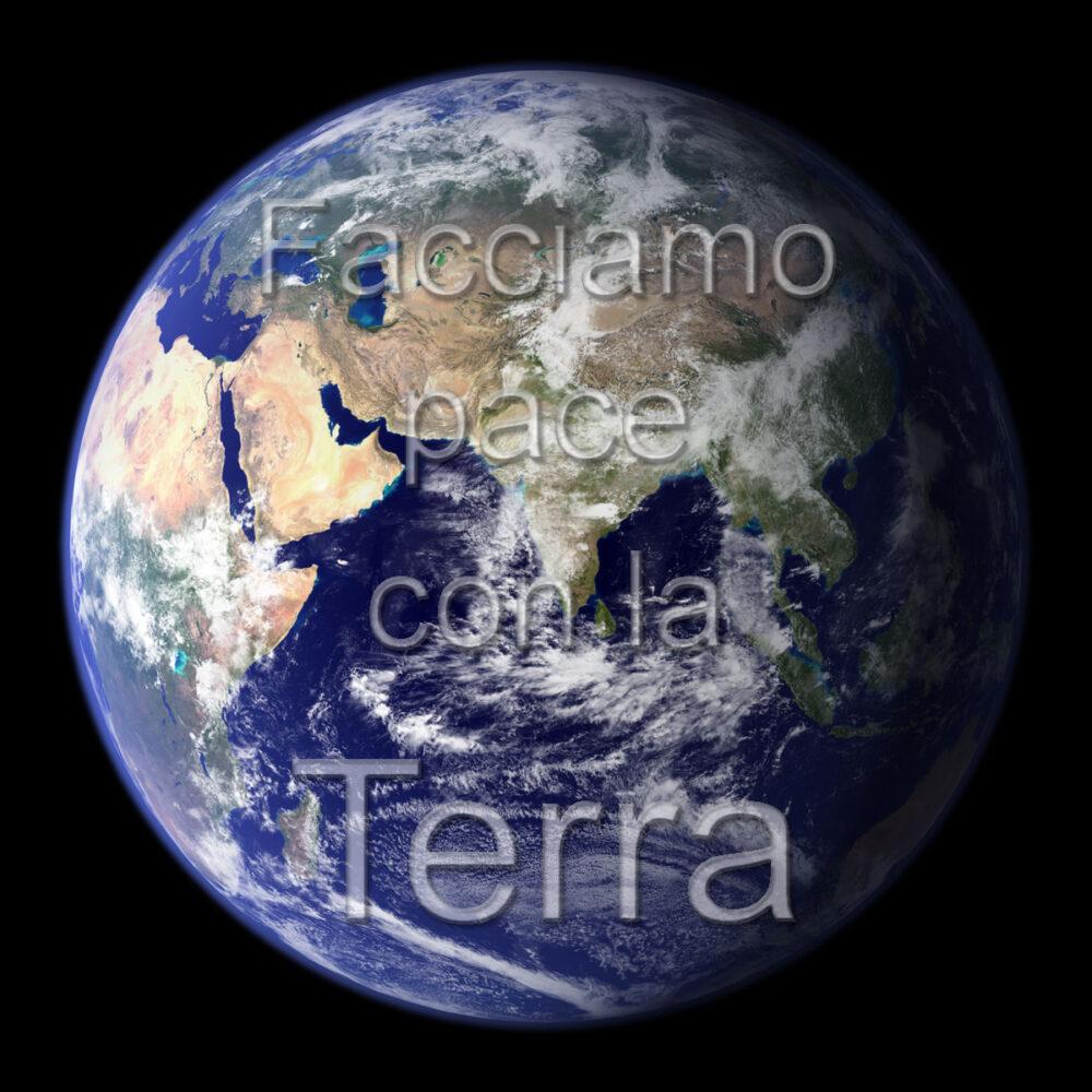 Facciamo pace con la Terra
